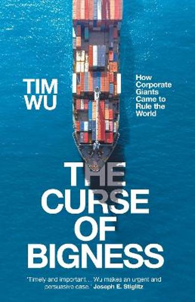 The Curse of Bigness - Tim Wu