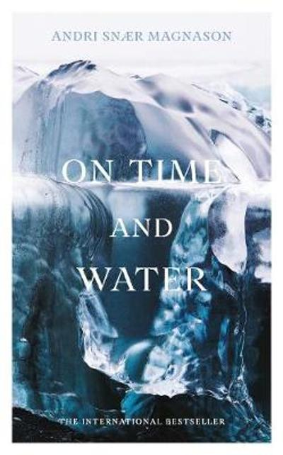 On Time and Water - Andri Snaer Magnason