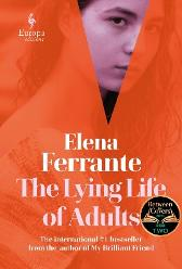 The Lying Life of Adults: A SUNDAY TIMES BESTSELLER - Elena Ferrante Ann Goldstein