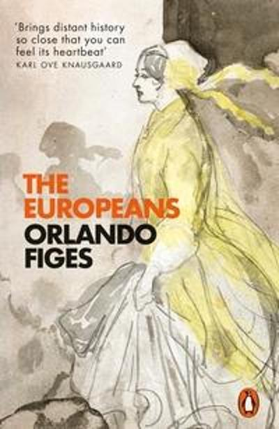 The Europeans - Orlando Figes