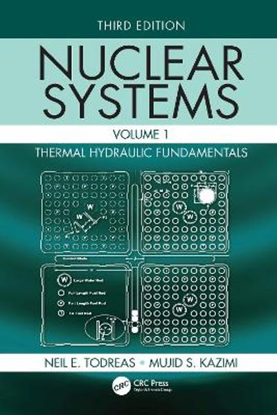 Nuclear Systems Volume I - Neil E. Todreas