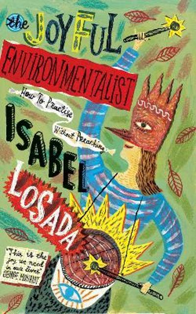 The Joyful Environmentalist - Isabel Losada