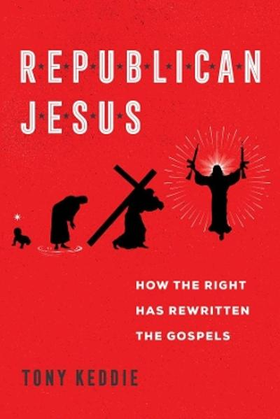 Republican Jesus - Tony Keddie
