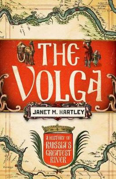 The Volga - Janet M. Hartley