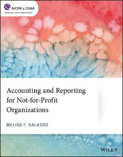 Accounting and Reporting for Not-for-Profit Organizations - Melisa F. Galasso