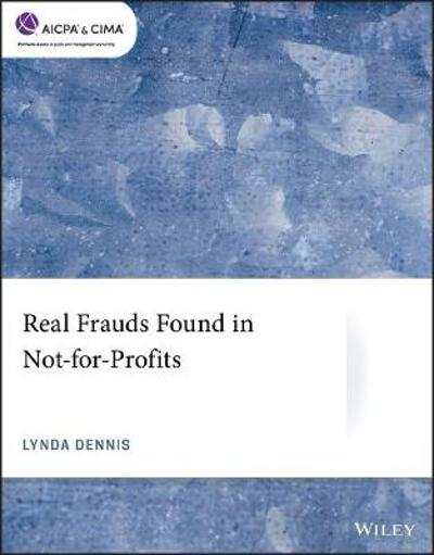 Real Frauds Found in Not-for-Profits - Lynda Dennis