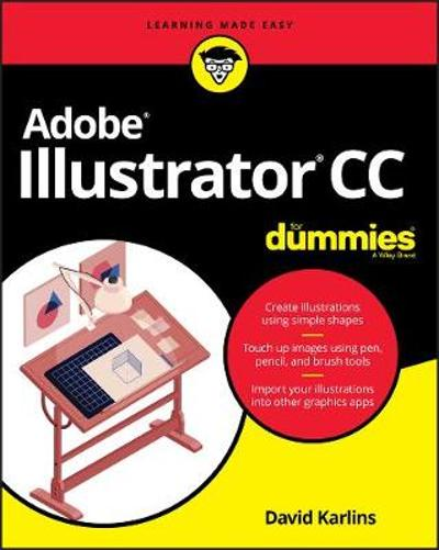 Adobe Illustrator CC For Dummies - David Karlins