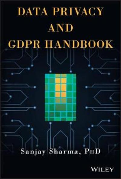 Data Privacy and GDPR Handbook - Sanjay Sharma