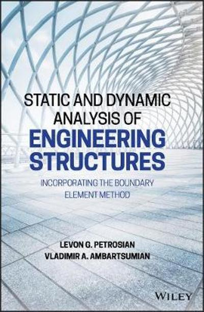 Static and Dynamic Analysis of Engineering Structures - Levon G. Petrosian