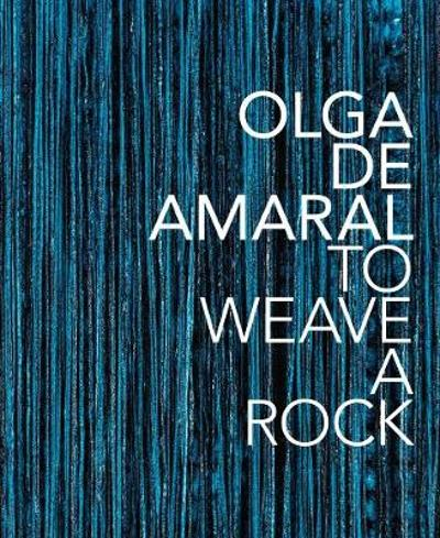 Olga de Amaral: To Weave a Rock - The Museum of Fine Arts, Houston