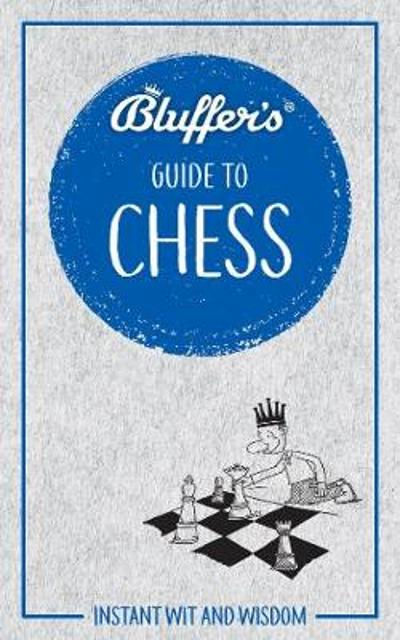 Bluffer's Guide to Chess - Boris Starling