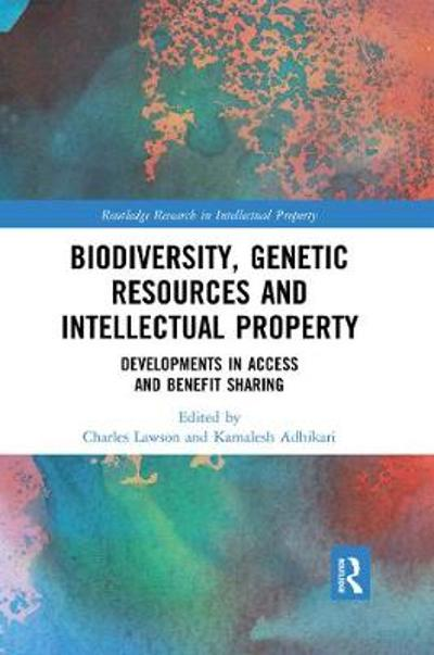 Biodiversity, Genetic Resources and Intellectual Property - Kamalesh Adhikari