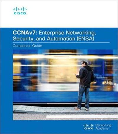Enterprise Networking, Security, and Automation Companion Guide (CCNAv7) - Cisco Networking Academy