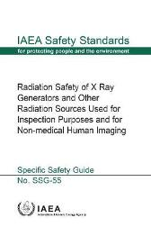 Radiation Safety of X Ray Generators and Other Radiation Sources Used forInspection Purposes and for Non-medical Human Imaging - IAEA