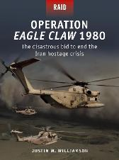 Operation Eagle Claw 1980 - Justin Williamson Jim Laurier Johnny Shumate Alan Gilliland