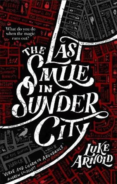 The Last Smile in Sunder City - Luke Arnold
