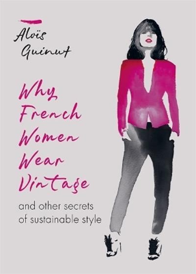 Why French Women Wear Vintage - Alois Guinut