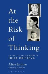 At the Risk of Thinking - Prof Alice Jardine Professor Mari Ruti