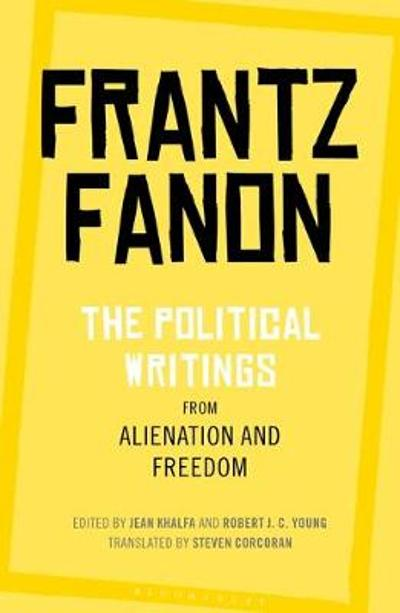 The Political Writings from Alienation and Freedom - Frantz Fanon