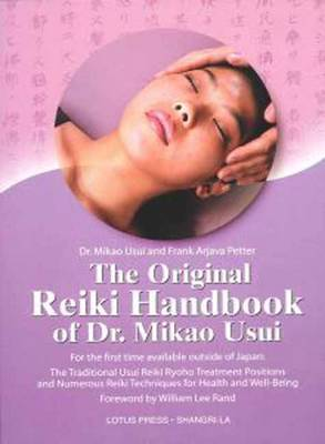 The Original Reiki Handbook of Dr. Mikao Usui - Mikao Usui