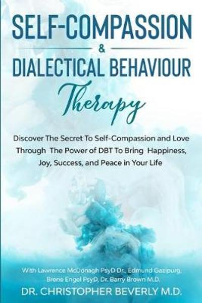 Self-Compassion & Dialectical Behaviour Therapy - Christopher Beverly