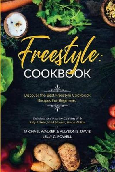 Freestyle Cookbook - Michael Walker