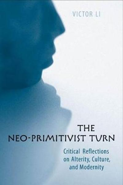 The Neo-Primitivist Turn - Victor Li