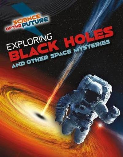 Exploring Black Holes and Other Space Mysteries - Tom Jackson