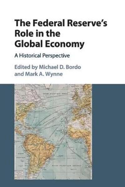 The Federal Reserve's Role in the Global Economy - Michael D. Bordo