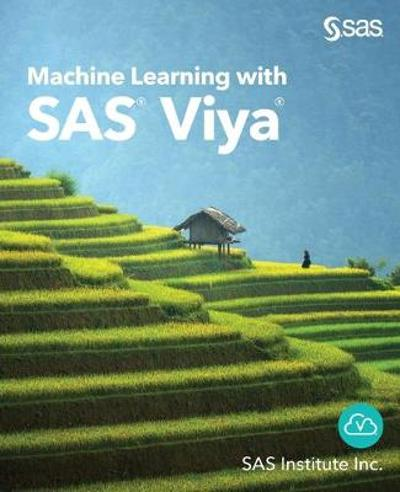 Machine Learning with SAS Viya - Sas Institute Inc