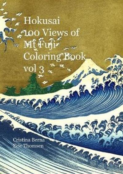 Hokusai 100 Views of Mt Fuji Coloring Book vol 3 - Cristina Berna