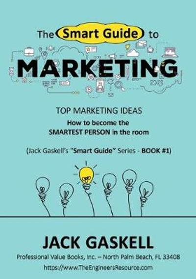 "The ""Smart Guide"" to MARKETING - Jack Gaskell"