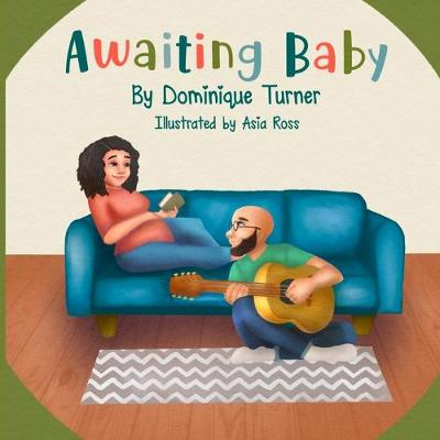 Awaiting Baby - Dominique Turner