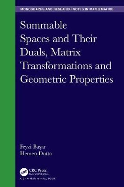 Summable Spaces and Their Duals, Matrix Transformations and Geometric Properties - Feyzi Basar