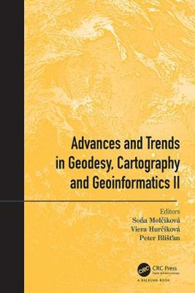 Advances and Trends in Geodesy, Cartography and Geoinformatics II - Sona Molcikova