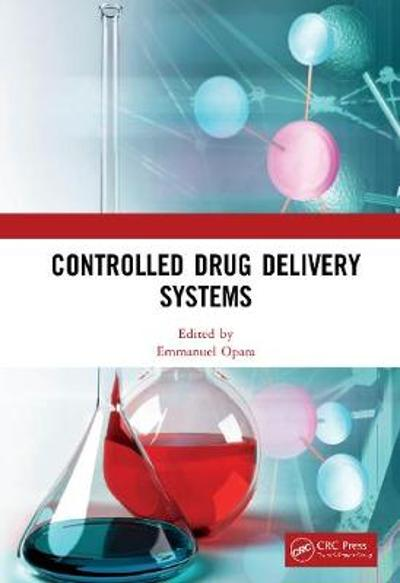 Controlled Drug Delivery Systems - Emmanuel C. Opara