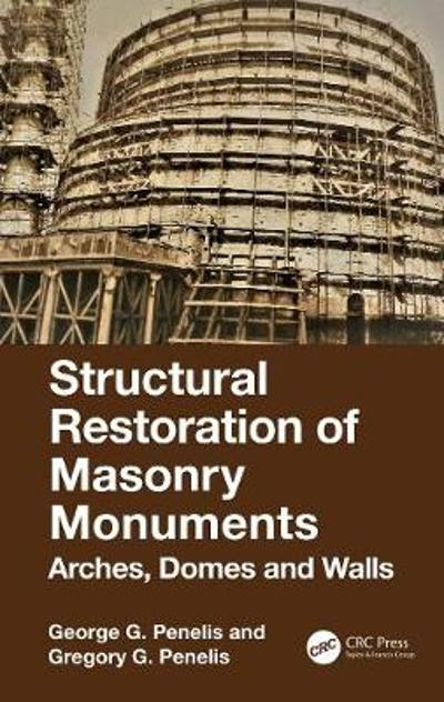 Structural Restoration of Masonry Monuments - George G. Penelis