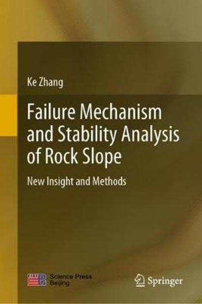 Failure Mechanism and Stability Analysis of Rock Slope - Ke Zhang