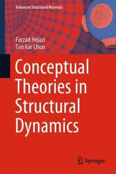 Conceptual Theories in Structural Dynamics - Farzad Hejazi