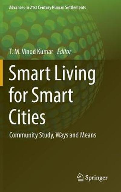 Smart Living for Smart Cities - T. M. Vinod Kumar
