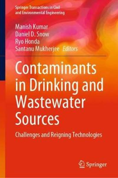 Contaminants in Drinking and Wastewater Sources - Manish Kumar