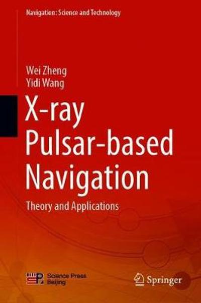 X-ray Pulsar-based Navigation - Wei Zheng
