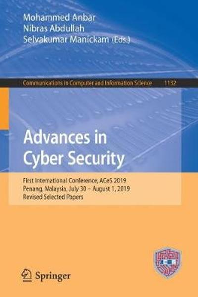 Advances in Cyber Security - Mohammed Anbar