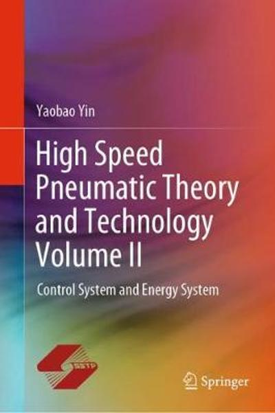 High Speed Pneumatic Theory and Technology Volume II - Yaobao Yin
