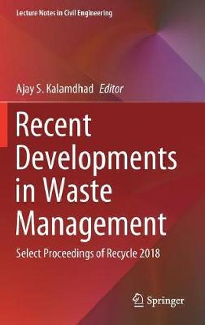 Recent Developments in Waste Management - Ajay S. Kalamdhad