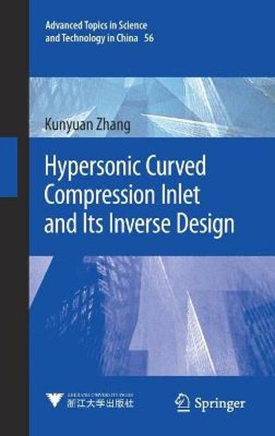 Hypersonic Curved Compression Inlet and Its Inverse Design - Kunyuan Zhang