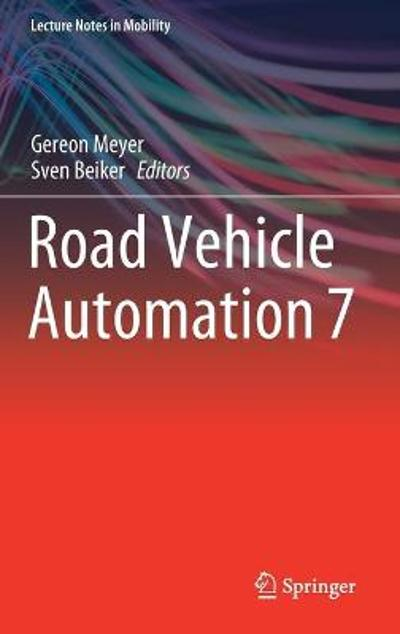 Road Vehicle Automation 7 - Gereon Meyer