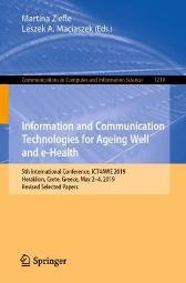 Information and Communication Technologies for Ageing Well and e-Health - Martina Ziefle Leszek A. Maciaszek