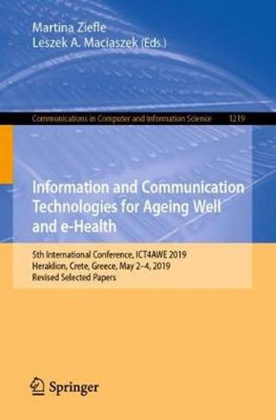 Information and Communication Technologies for Ageing Well and e-Health - Martina Ziefle