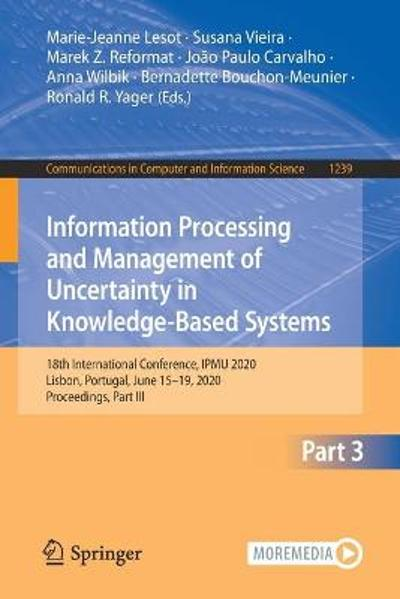 Information Processing and Management of Uncertainty in Knowledge-Based Systems - Marie-Jeanne Lesot